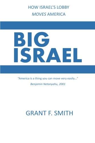 Big Israel: How Israel's Lobby Moves America
