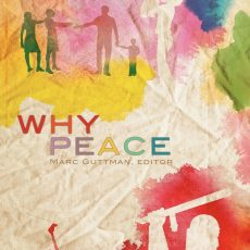 Why Peace by multiple authors and published by Marc Guttman
